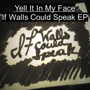 Yell It In My Face (Original Song)