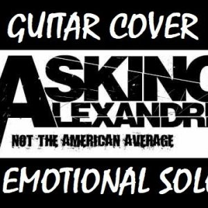 Asking Alexandria - Not The American Average - Guitar Cover w/ EMOTIONAL SOLO by Steven Perrone