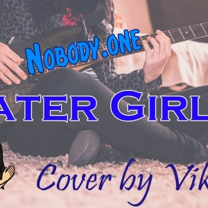Nobody.one - Watergirl (cover by Vikachu)