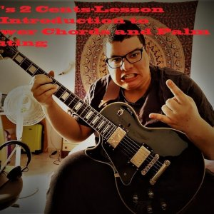 CJ's 2 Cents-Lesson 18 Introduction to Power Chords and Palm muting