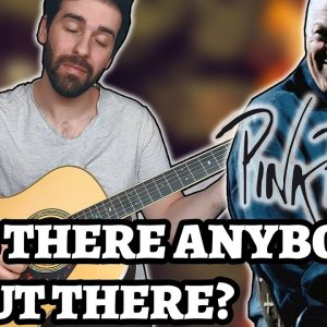 PINK FLOYD – IS THERE ANYBODY OUT THERE? (Guitar Cover by Luca Saccomando)