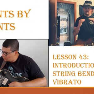 2 Cents by 2 Gents Lesson 43-Introduction to string bending and vibrato!