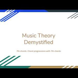 7th chords and chord progressions with 7th chords - Music Theory Demystified