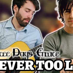 THREE DAYS GRACE – NEVER TOO LATE (Guitar Cover by Luca Saccomando)